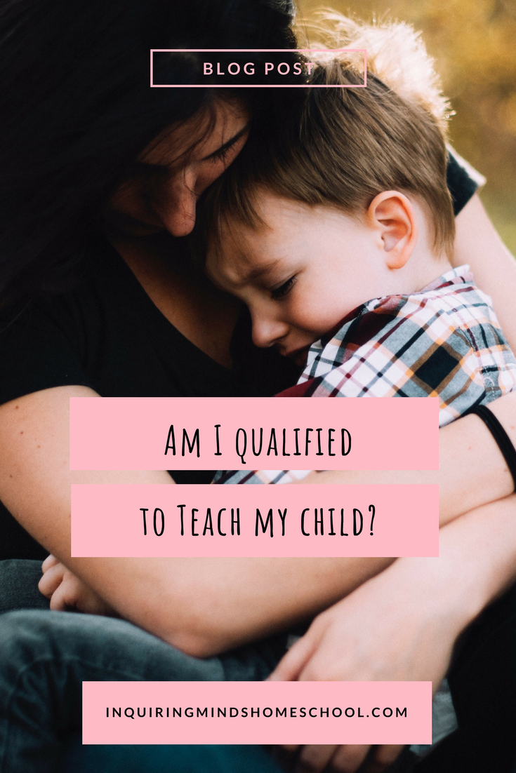 Am I qualified to teach my child?