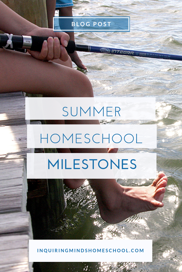 Summer Homeschool Milestones