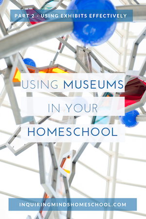 using museums in your homeschool 2 copy
