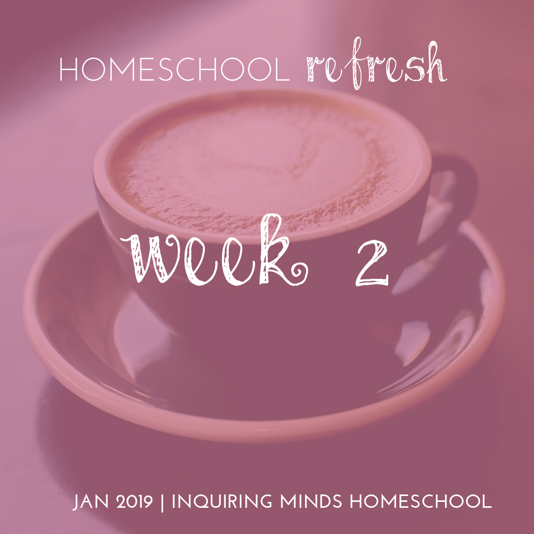 Homeschool Refresh Week 2